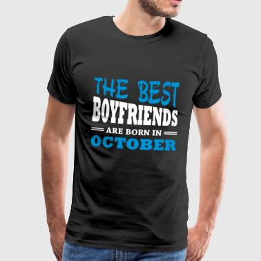 The best boyfriends are born in october - Men's Premium T-Shirt