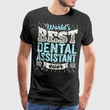 Worlds Best Dental Assistant Ever Rolig gåva - Premium-T-shirt herr