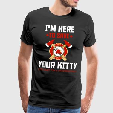 I am here to rescue you kitten fire department - Men's Premium T-Shirt