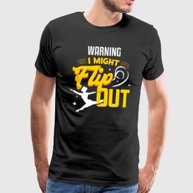 Avvertimento I Might Flip Out Turner Dancer Shirt - Maglietta Premium da uomo
