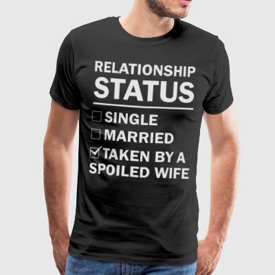 Relationship status taken by a spoiled wife - Men's Premium T-Shirt