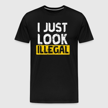 I am illegally looking for a fun immigrant gift - Men's Premium T-Shirt