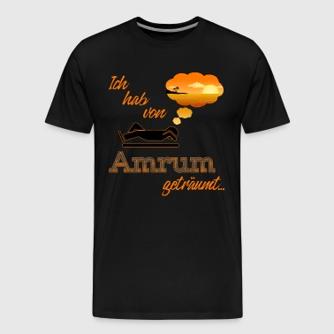 I dreamed of Amrum! - Men's Premium T-Shirt