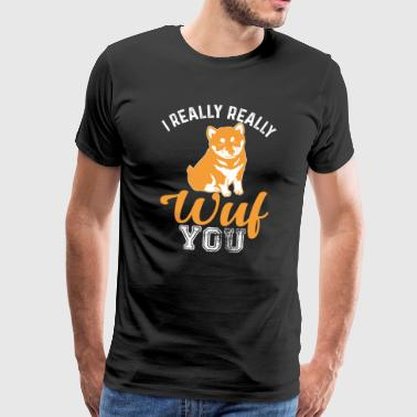 I Really Really Wuf You - Men's Premium T-Shirt