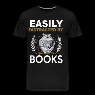 Easily distracted by books shirt - Men's Premium T-Shirt