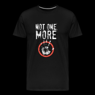 Not One More - stopbord - Mannen Premium T-shirt