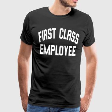 First Class Employee - Men's Premium T-Shirt