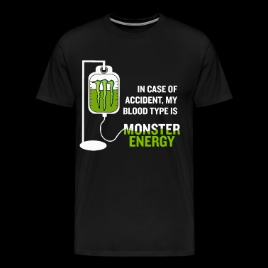 My blood type is monster energy - Men's Premium T-Shirt