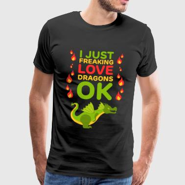 I Just Freaking Love Dragons Magical Fantasy - Men's Premium T-Shirt