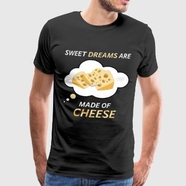 Sweet dreams are made of cheese | KÄSE - Männer Premium T-Shirt
