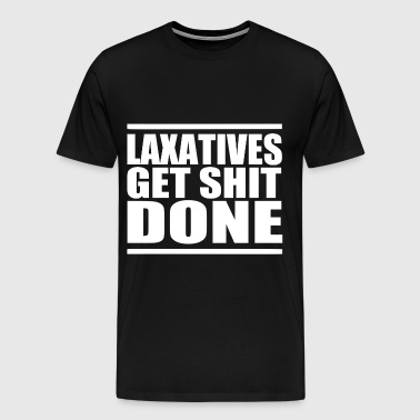 Laxatives Get Shit Done - Men's Premium T-Shirt