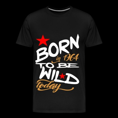 Born in 1964 to be Wild Today - Premium-T-shirt herr