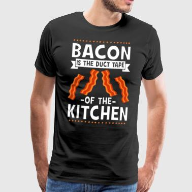 Bacon Is The Duct Tape Of The Kitchen - Men's Premium T-Shirt