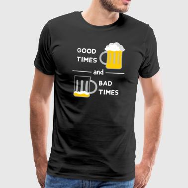 Good Times and bad times - Men's Premium T-Shirt