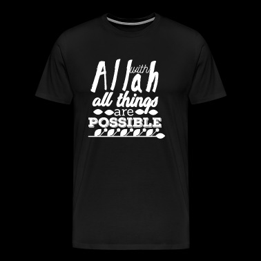 With Allah All Things are Possible - White - Männer Premium T-Shirt