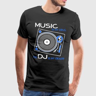 music is my drug the dj is my dealer blue boys - Männer Premium T-Shirt