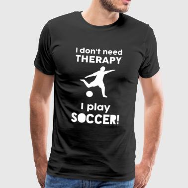 Football Sports Therapy grappige zeggen gift - Mannen Premium T-shirt