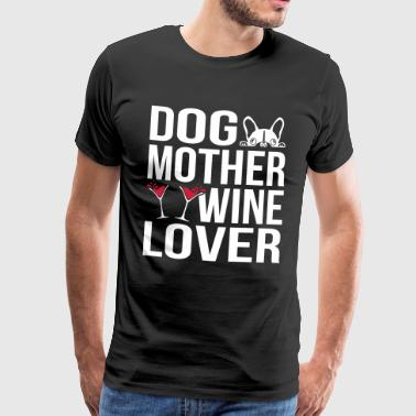 Dog Mother Wine Lover - Men's Premium T-Shirt
