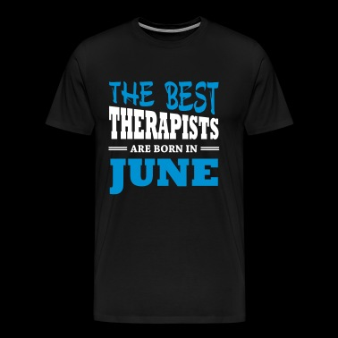 The best therapists are born in june - Men's Premium T-Shirt