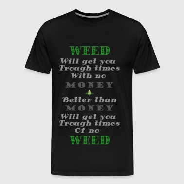 Weed vs Money Pt1 - Men's Premium T-Shirt