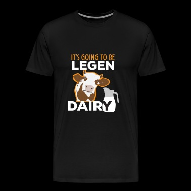 It's going to be Legen Dairy Landwirt Bauer Lustig - Männer Premium T-Shirt