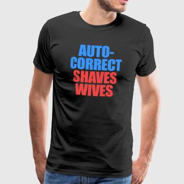 Auto Correct Shaves Wives - Premium-T-shirt herr