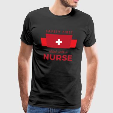 Safety first - Drink with a nurse color - Männer Premium T-Shirt