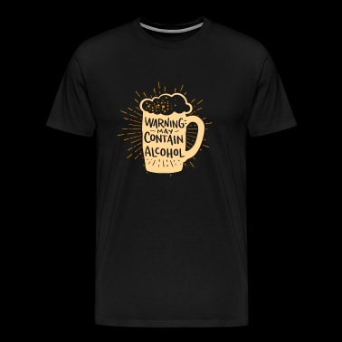 Warning may contain alcohol - Männer Premium T-Shirt