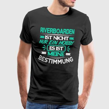 River boarding shirt Riverboarding River Boarder Cool - Mannen Premium T-shirt