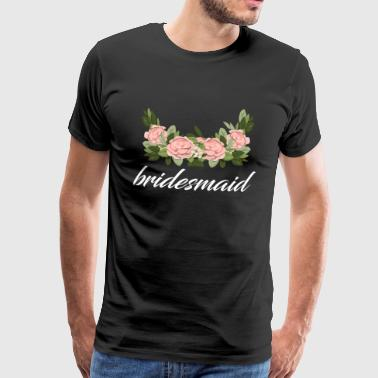 Bride Bridesmaid Wedding / Gift Idea - Men's Premium T-Shirt