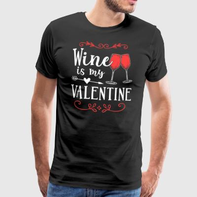 Wine is my Valentine - Männer Premium T-Shirt