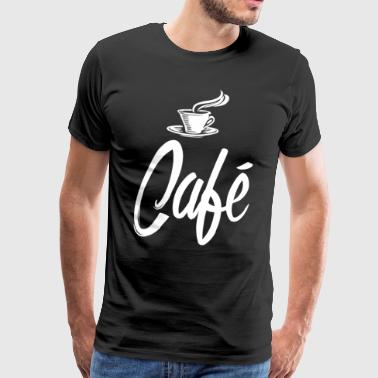 Coffee in the morning dispels grief and worry Café - Men's Premium T-Shirt