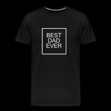 BEST FATHER BEST PAPER BEST DAD EVER GIFT - Men's Premium T-Shirt