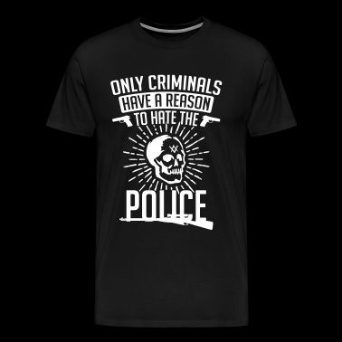 Criminals Hate the Police - Police - Men's Premium T-Shirt