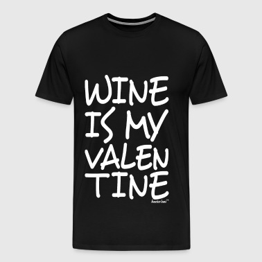 Wine is my Valentine, Francisco Evans ™ - Männer Premium T-Shirt