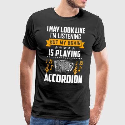 My brain is playing Accordion - Männer Premium T-Shirt