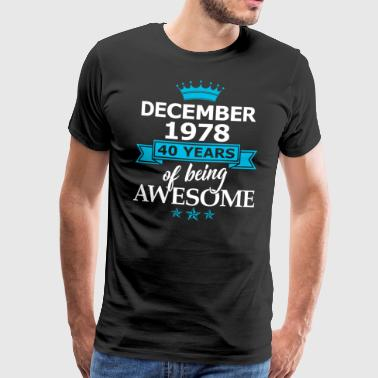 Desember 1978 til 40 år for å være Awesome - Premium T-skjorte for menn