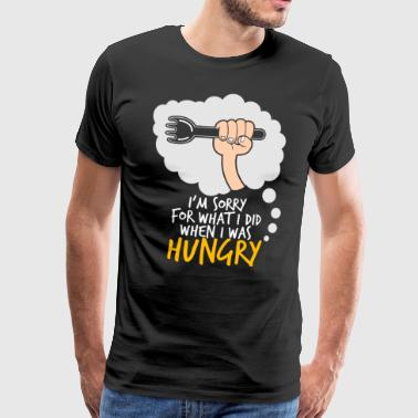 Hungry Sorry what I did hungry Hunger Geschenk - Männer Premium T-Shirt