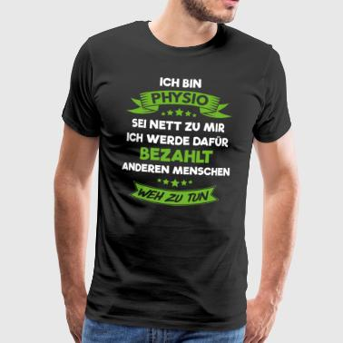 Physiotherapeut Physiotherapie Physio Geschenk - Männer Premium T-Shirt