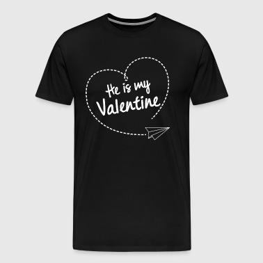 He is my Valentine - Men's Premium T-Shirt