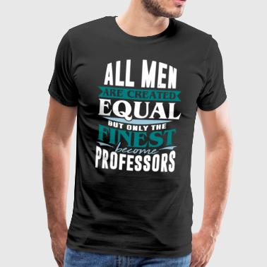 Professor Teacher University School Lecturer - Men's Premium T-Shirt