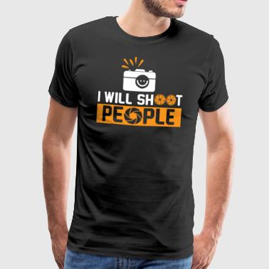 Photography - I will shoot people - Männer Premium T-Shirt