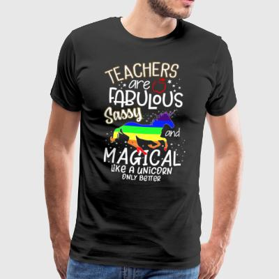 Teachers are fabulous, sassy and magical - Men's Premium T-Shirt
