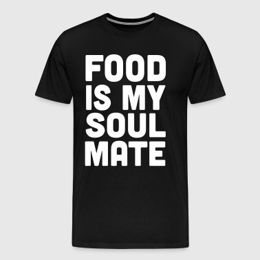 Food is my soul mate - Men's Premium T-Shirt