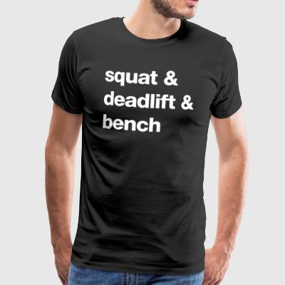 Squat and Deadlift and Bench - Männer Premium T-Shirt