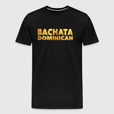 Bachata Dominican Gold - Dance Shirt - Men's Premium T-Shirt