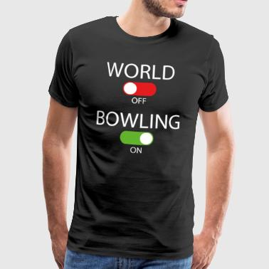 World off - Bowling on - Männer Premium T-Shirt