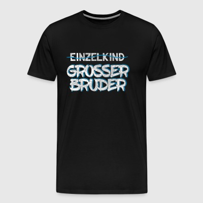 suchbegriff 39 gro er bruder spr che 39 t shirts online bestellen spreadshirt. Black Bedroom Furniture Sets. Home Design Ideas