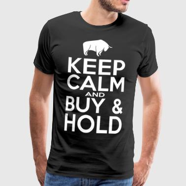 Keep Calm and Buy - Hold - Männer Premium T-Shirt