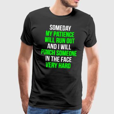 My Patience Funny Sarcasm Gift T-shirt - Men's Premium T-Shirt